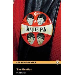 The Beatles. Penguin Readers Level 3 Pre-intermediate - Paul Shipton