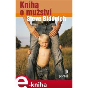 Kniha o mužství - Steve Biddulph e-kniha