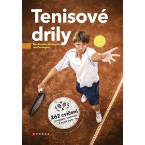 Tenisové drily. 262 cvičení pro údery, techniku a herní styly - Tina Hoskins-Burney, Lex Carrington