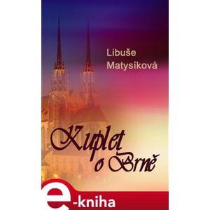 Kuplet o Brně - Libuše Matysíková e-kniha