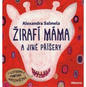 Žirafí máma a jiné příšery - Alexandra Salmela