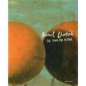 Sic Itur Ad Astra - Kamil Lhoták