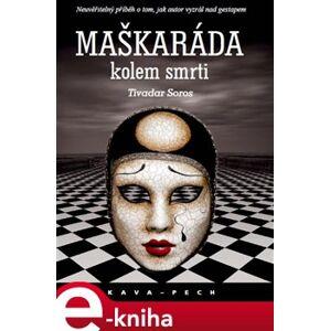 Maškaráda kolem smrti - Tivadar Soros e-kniha