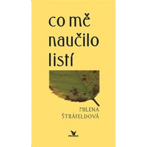 Co mě naučilo listí - Milena Štráfeldová