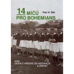 14 míčů pro Bohemians aneb cesta z Vršovic do Austrálie a zpět - Petr Hugo Šlik