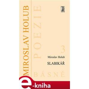 Slabikář - Miroslav Holub e-kniha