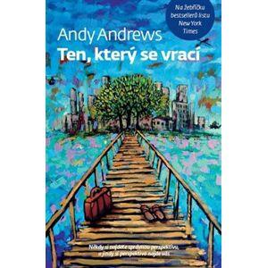 Ten, který se vrací. Někdy si najdete správnou perspektivu, a jindy si perspektiva najde vás - Andy Andrews