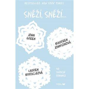 Sněží, sněží.... Tři sváteční romance - Maureen Johnsonová, Lauren Myracleová, John Green