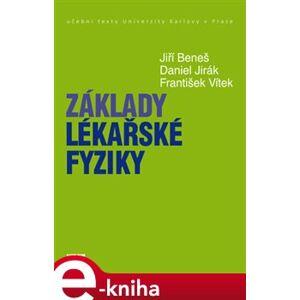 Základy lékařské fyziky - Daniel Jirák, Jiří Beneš, František Vítek e-kniha