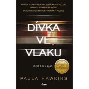Dívka ve vlaku - Paula Hawkinsová
