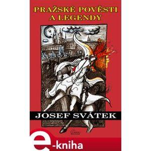 Pražské pověsti a legendy - Josef Svátek e-kniha