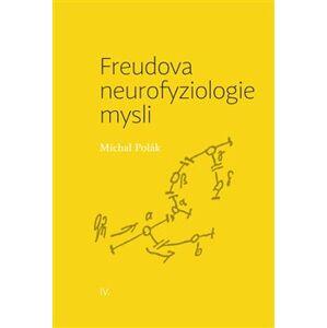 Freudova neurofyziologie mysli - Michal Polák
