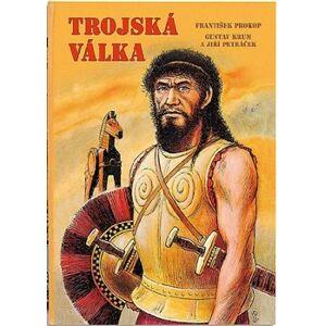 Trojská válka - František Prokop
