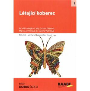 Létající koberec - Milena Bejlková, Martina Vojtíšková, Zuzana Filípková, Lucie Víchová