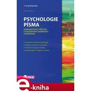 Psychologie písma. Humanistický přístup v poznávání osobnosti z rukopisu - Helena Baková e-kniha