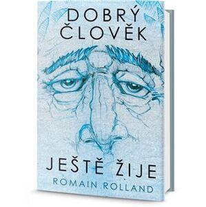 Dobrý člověk ještě žije - Romain Rolland