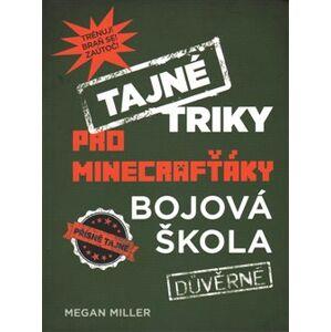 Tajné triky pro Minecrafťáky: Bojová škola - Megan Miller