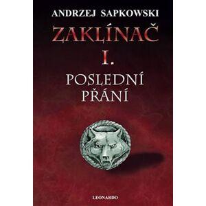 Zaklínač I: Poslední přání - Andrzej Sapkowski