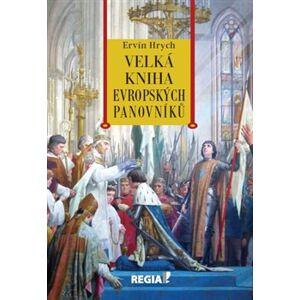 Velká kniha evropských panovníků - Ervín Hrych