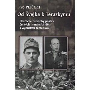 Od Švejka k Terazkymu - Ivo Pejčoch