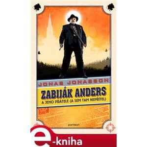 Zabiják Anders a jeho přátelé. (a sem tam nepřítel) - Jonas Jonasson e-kniha