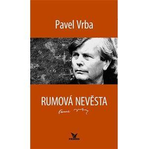 Rumová nevěsta - Pavel Vrba