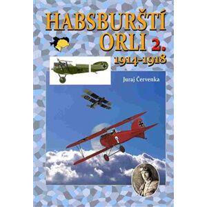 Habsburští orli II. - Juraj Červenka