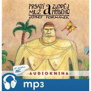 Prsatý muž a zloděj příběhů, mp3 - Josef Formánek