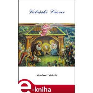 Valašské Vánoce - Richard Sobotka e-kniha