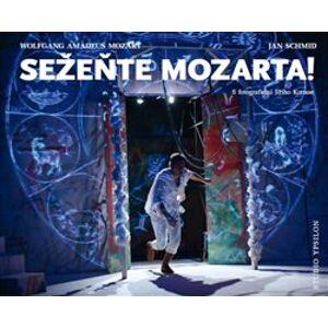 Sežeňte Mozarta! S fotografiemi Jiřího Kottase. - Jiří Kottas, Jan Schmid
