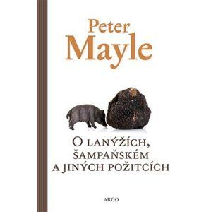 O lanýžích, šampaňském a jiných požitcích - Peter Mayle
