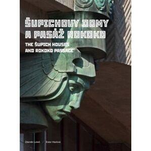 Šupichovy domy a pasáž Rokoko. The Šupich Houses and Rokoko Passage - Zdeněk Lukeš