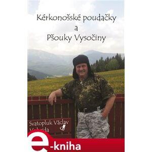 Kérkonošské poudačky a pšouky vysočiny - Svatopluk Václav Vobejda e-kniha