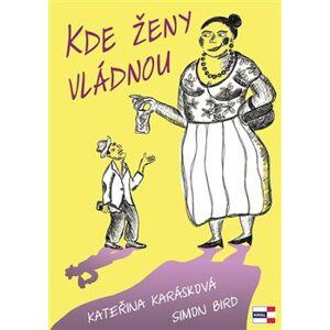 Kde ženy vládnou - Kateřina Karásková, Simon Bird