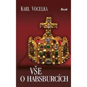 Vše o Habsburcích - Karl Vocelka
