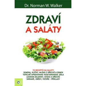 Zdraví a saláty - Norman W. Walker