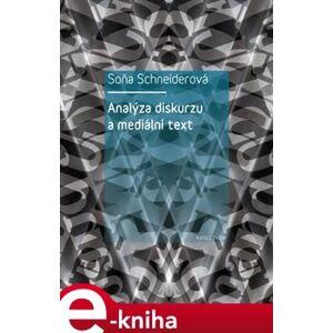 Analýza diskurzu a mediální text - Soňa Schneiderová e-kniha