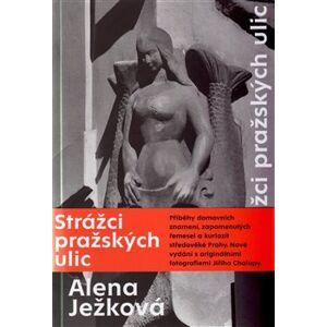 Strážci pražských ulic - Alena Ježková