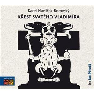 Křest svatého Vladimíra, CD - Karel Havlíček Borovský