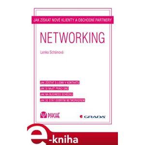 Networking. Jak získat nové klienty a obchodní partnery - Lenka Schánová e-kniha