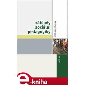 Základy sociální pedagogiky - Blahoslav Kraus e-kniha