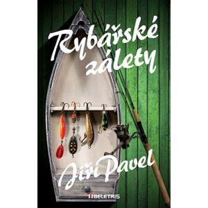 Rybářské zálety - Jiří Pavel