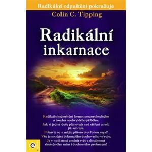 Radikální inkarnace - Colin Tipping