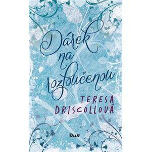 Dárek na rozloučenou - Teresa Driscollová
