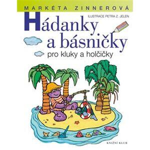 Hádanky a básničky pro kluky a holčičky - Markéta Zinnerová