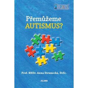 Přemůžeme autismus? - Anna Strunecká