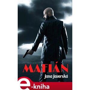 Mafián - Jana Javorská e-kniha