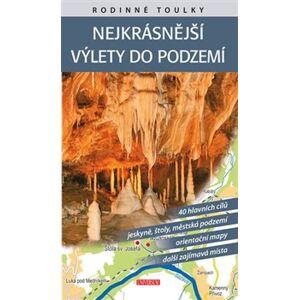 Rodinné toulky: Nejkrásnější výlety do podzemí - Vladimír Soukup, David Petr, Ludvík Petr