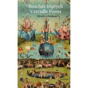 """Boschův triptych v zrcadle Písma. """"Zahrada pozemských rozkoší"""", nebo """"Třetí den stvoření? - Zdeněk Neubauer"""