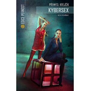 Kybersex - Přemysl Krejčík